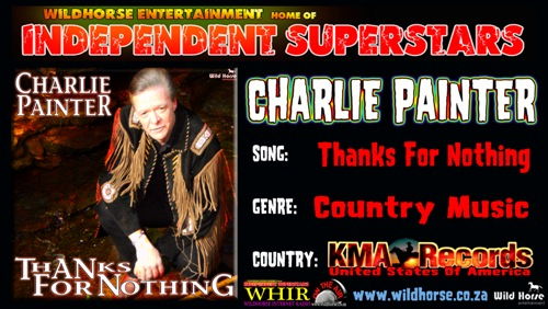 Click 2 download Charlie Painter's new hit song Thanks For Nothing From Wild Horse Entertainment