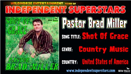 """Click on Independent Superstar """"Pastor Brad Miller"""" to download his latest Hit Song free from"""